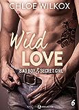Wild Love - 6: Bad boy & secret girl