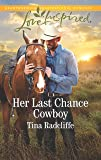 Her Last Chance Cowboy (Big Heart Ranch)