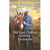 Her Last Chance Cowboy: A Fresh-Start Family Romance (Big Heart Ranch Book 4)