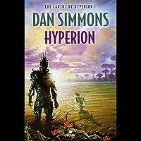 Hyperion (Los cantos de Hyperion 1): Los Cantos de Hyperion (Vol. I)