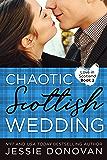 Chaotic Scottish Wedding (Love in Scotland Book 2)