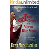 Just Once in a Verra Blue Moon (Highland Gardens Book 2)