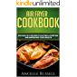 Air Fryer Cookbook:  200 Healthy Recipes To Eat Well Everyday And Improving Your Health