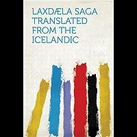 Laxdæla Saga Translated from the Icelandic
