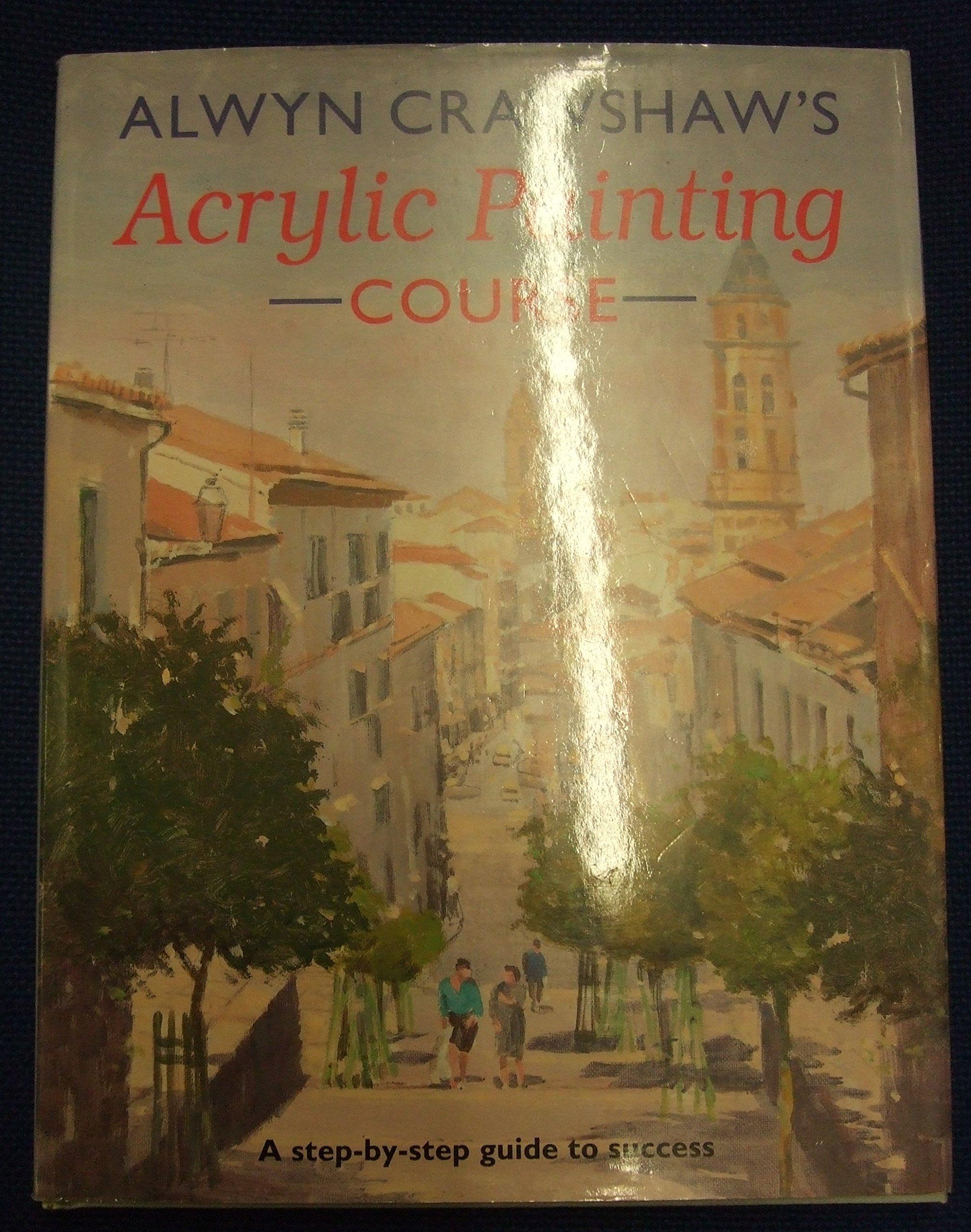 Alwyn Crawshaw's Acrylic Painting Course