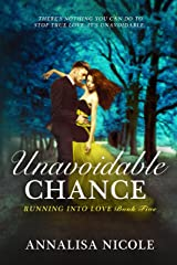Unavoidable Chance (Running Into Love Book 5) Kindle Edition