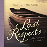 Last Respects: A Sloan and Crosby Mystery: The Calleshire Chronicles, book 10