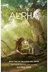 Avoiding Alpha (Alpha Girl Book 2) Kindle Edition