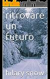 ritrovare un futuro