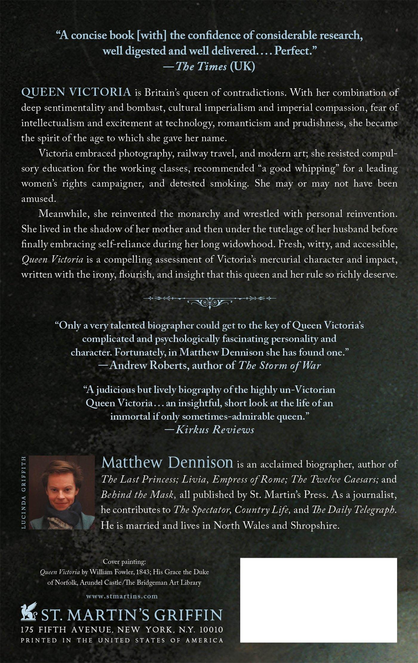Queen Victoria: A Life Of Contradictions: Matthew Dennison: 9781250072108:  Amazon: Books