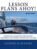 Lesson Plans Ahoy: Hands-on Learning for Sailing Children and Home Schooling Sailors (Rolling Hitch Sailing Guides)