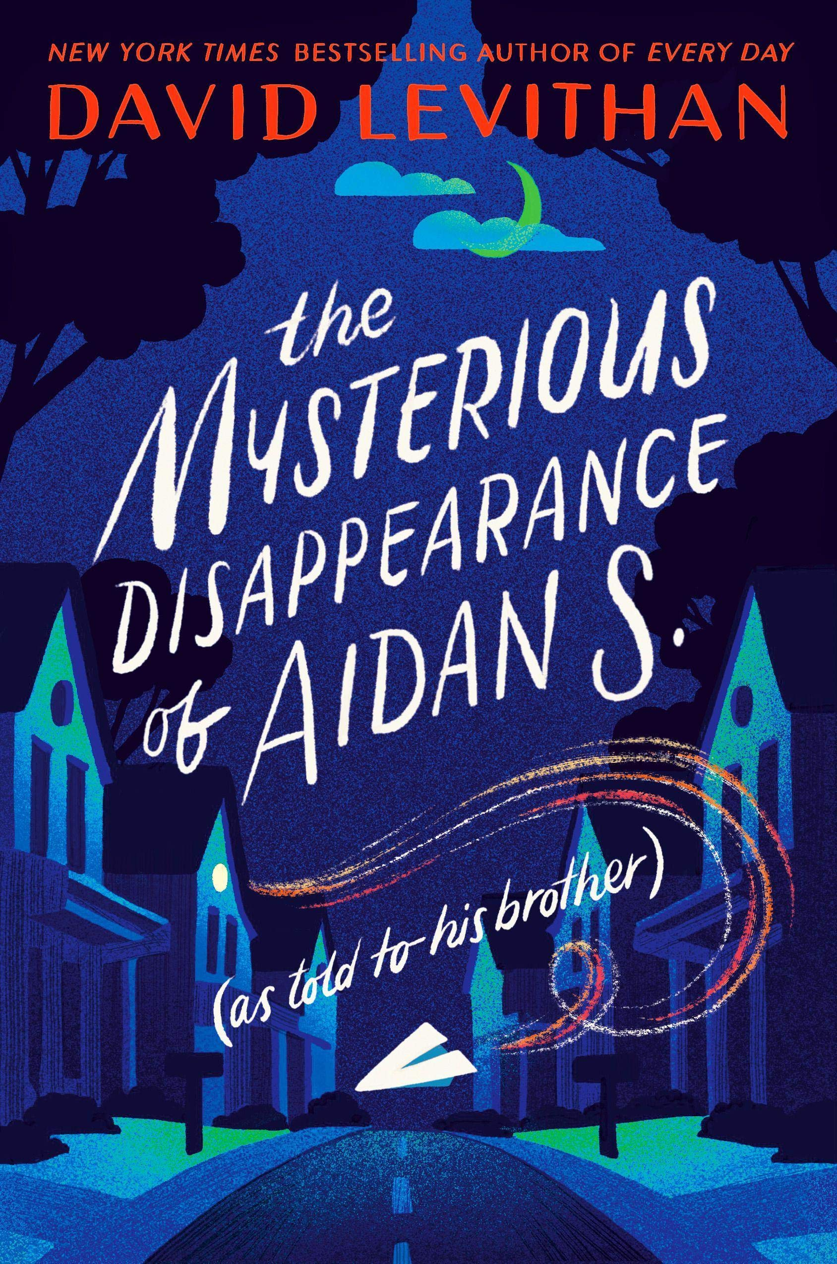 Cover: David Levithan The mysterious disappearance of Aidan S. (as told to his brother)