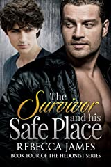 The Survivor and his Safe Place: An MM Unrequited Love/Tortured Hero Romance (Hedonist Series Book 4) Kindle Edition