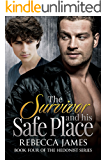 The Survivor and his Safe Place: An MM Unrequited Love/Tortured Hero Romance (Hedonist Series Book 4)