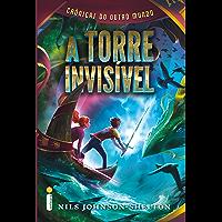 A torre invisível (Cronicas do outro mundo Livro 1)