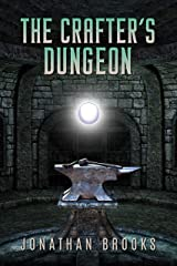 The Crafter's Dungeon: A Dungeon Core Novel (Dungeon Crafting Book 1) Kindle Edition