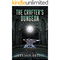 The Crafter's Dungeon: A Dungeon Core Novel (Dungeon Crafting Book 1) (English Edition)