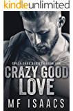 Crazy Good Love (Crazy Love Series Book 1)