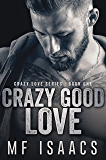 Crazy Good Love (Crazy Love Series Book 1)