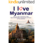I love Myanmar: Budget Myanmar (Burma) Reiseführer. Tipps für Backpacker.