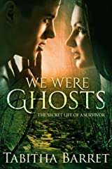 We Were Ghosts: The Secret Life of a Survivor Kindle Edition