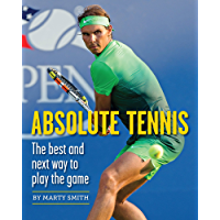 Absolute Tennis: The Best And Next Way To Play The Game (English Edition)