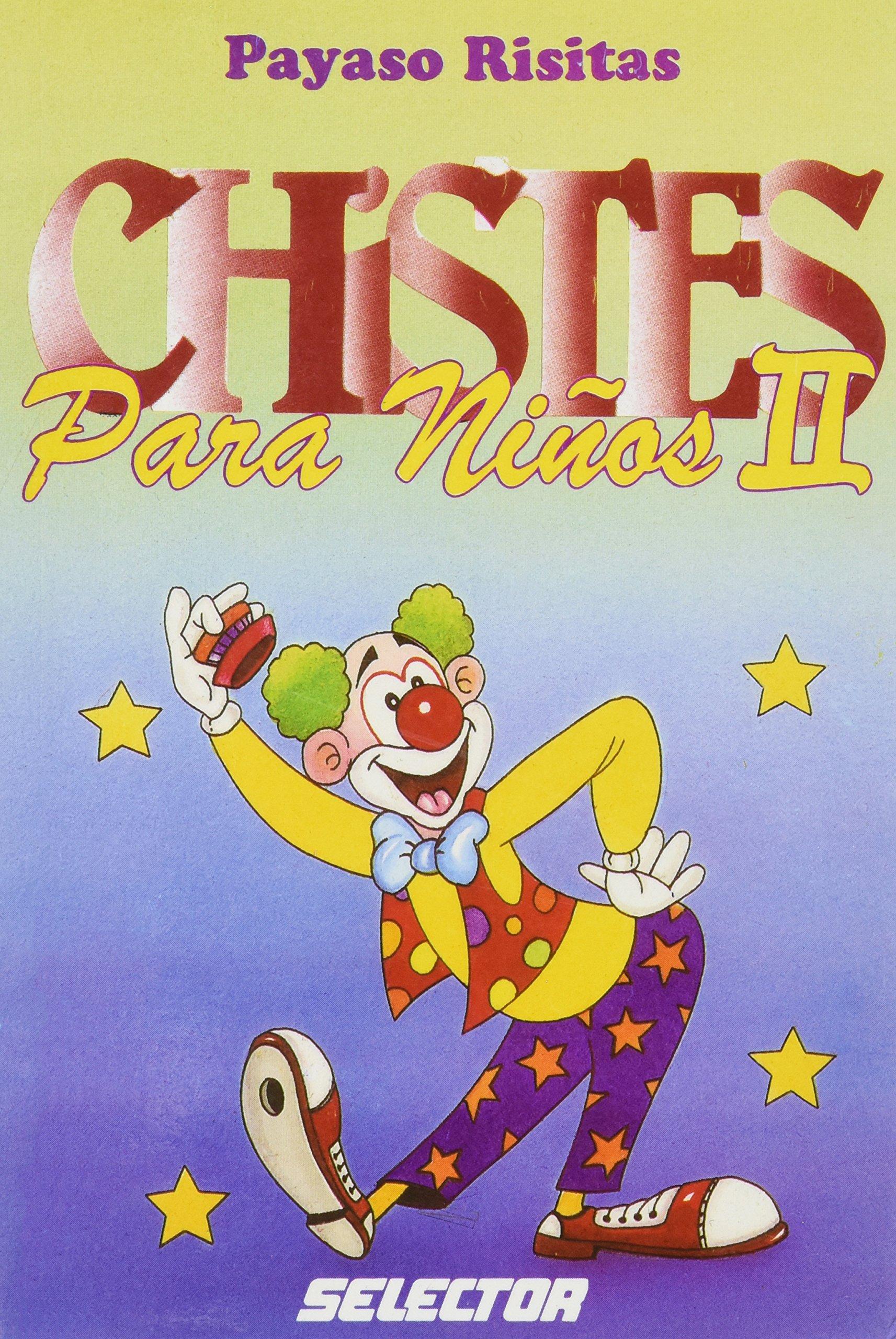 Chistes Para Ninos Jokes For Children Spanish Edition 9789706432650 Payaso Risitas Books