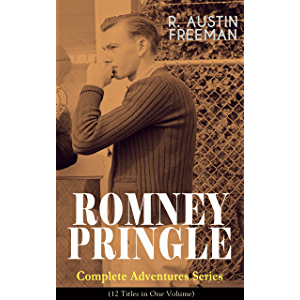 ROMNEY PRINGLE – Complete Adventures Series (12 Titles in One Volume): The Assyrian Rejuvenator, The Foreign Office…