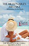 The Billionaire's Mistake (Billionaire's On The Beach Book 1)