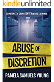 Abuse of Discretion (Dre Thomas and Angela Evans Series Book 3)