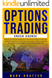 OPTIONS TRADING: Crash Course: MASTER THE OPTIONS GAME WITH THIS ULTIMATE GUIDE TO INVESTING. DOMINATE ADVANCED STRATEGIES,MAKE MONEY,CREATE CASHFLOW WITH ... INCOME AND GET YOUR FINANCIAL FREEDOM