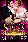 A Game of Spies (Hearts in Hazard Book 2)