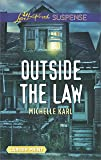 Outside the Law (Love Inspired Suspense Large Print)