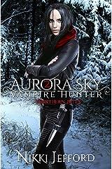 Northern Bites: A Paranormal Vampire Romance Mystery (Aurora Sky: Vampire Hunter Book 2) Kindle Edition