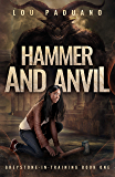 Hammer and Anvil: Greystone-in-Training Book One
