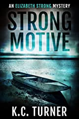 Strong Motive: Elizabeth Strong Mystery Book 1 Kindle Edition