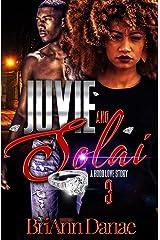 Juvie & Solai: A Hood Love Story 3 (Juvie & Solai ) Kindle Edition