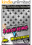 The Adventures of Sarchasmo V. Mr. Whiteprick and the Good Ol' Romantics
