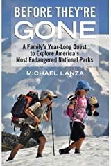 Before They're Gone: A Family's Year-Long Quest to Explore America's Most Endangered National Parks Paperback