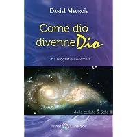Come dio divenne Dio: Una biografia Colletiva