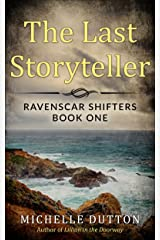 The Last Storyteller (Ravenscar Shifters Book 1) Kindle Edition