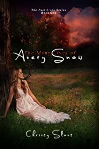 The Many Lives of Avery Snow (Past Lives Trilogy)