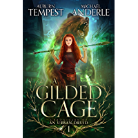 A Gilded Cage (Chronicles of an Urban Druid Book 1) (English Edition)