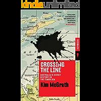 Crossing the Line: Australia's Secret History in the Timor Sea (Redback Book 12)