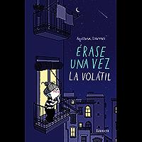 Érase una vez la Volátil (Spanish Edition)