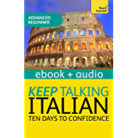 Keep Talking Italian Audio Course - Ten Days to Confidence: Enhanced Edition (Teach Yourself: Keep Talking)