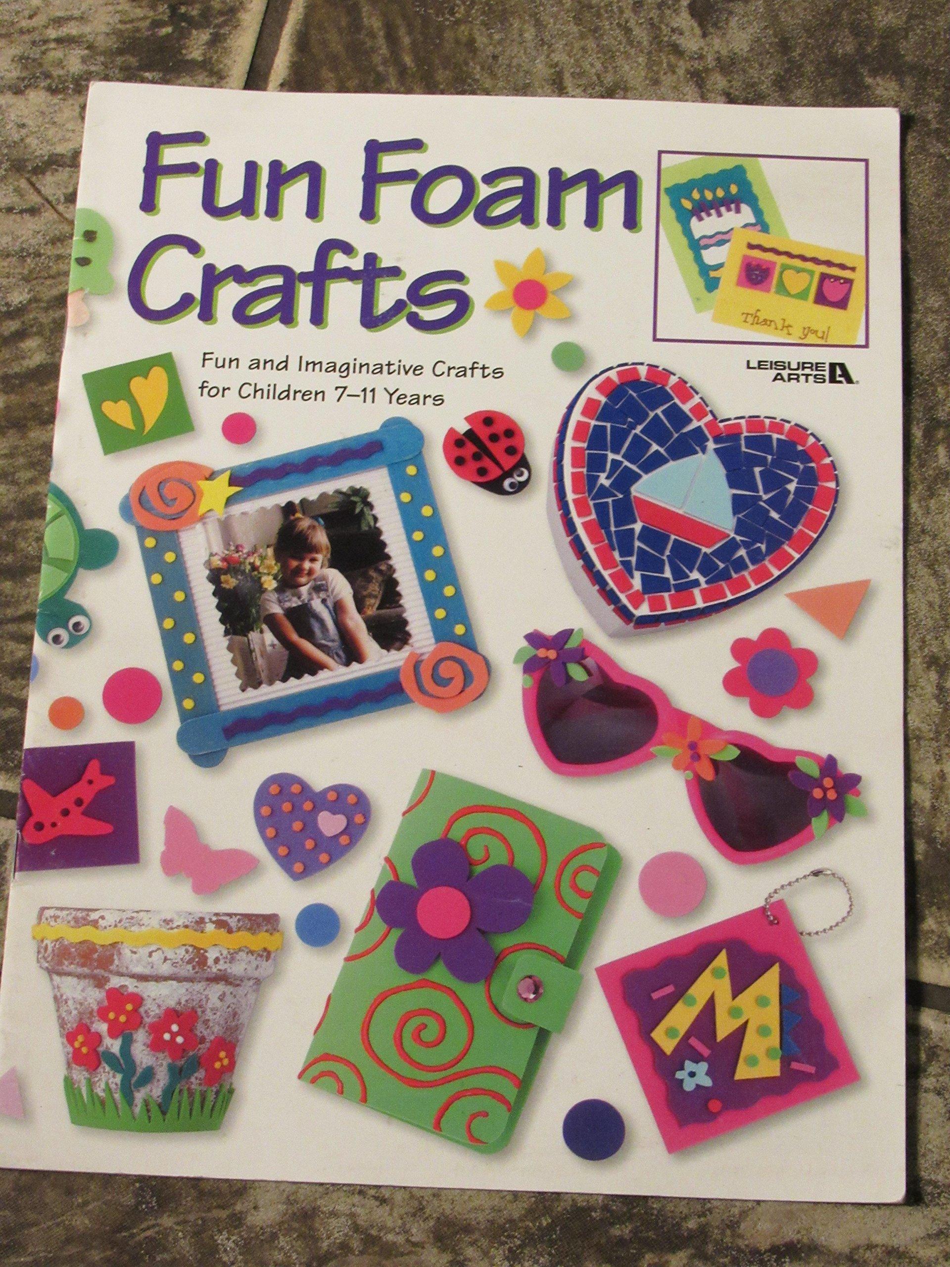 Fun Foam Crafts - fun and imaginative crafts for children 7-11 years pdf