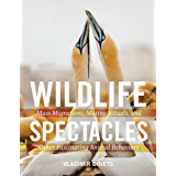 Wildlife Spectacles: Mass Migrations, Mating Rituals, and Other Fascinating Animal Behaviors (English Edition)