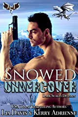 Snowed Undercover: A Dragon Shifter Romantic Suspense (Dark Scales Division Book 2) Kindle Edition