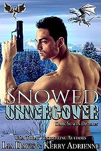 Snowed Undercover: A Dragon Shifter Romantic Suspense (Dark Scales Division Book 2)